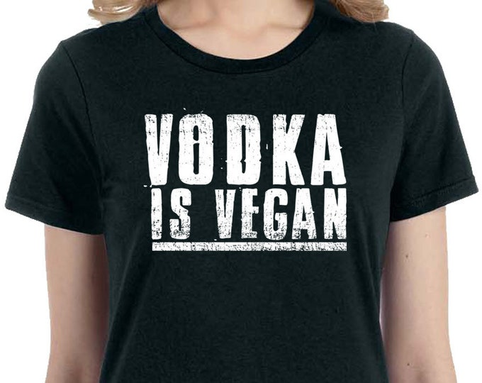 Vodka Funny Vegan T-Shirt, Vegan Booze Funny Shirt, Vodka T Shirt,  Mens/ Women's Vegan Shirts, Unisex Vegan Shirt