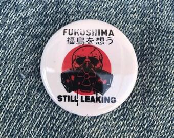 Fukushima Still Leaking Button, Fukushima, No More Nuclear, Nuclear Reactor, Greenpeace, Anti Nuclear, No Nukes, Melt Down, SOS