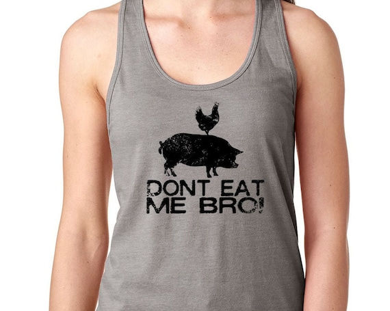Vegan Shirt Vegetarian T Shirt Tee Mens Womens Ladies Gift Present Animal Lover Statement Tee Animal Rights Dont eat me bro