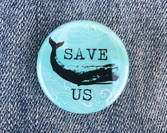 Save The Whales Button, Save Our Oceans Button, Sea Shepherd