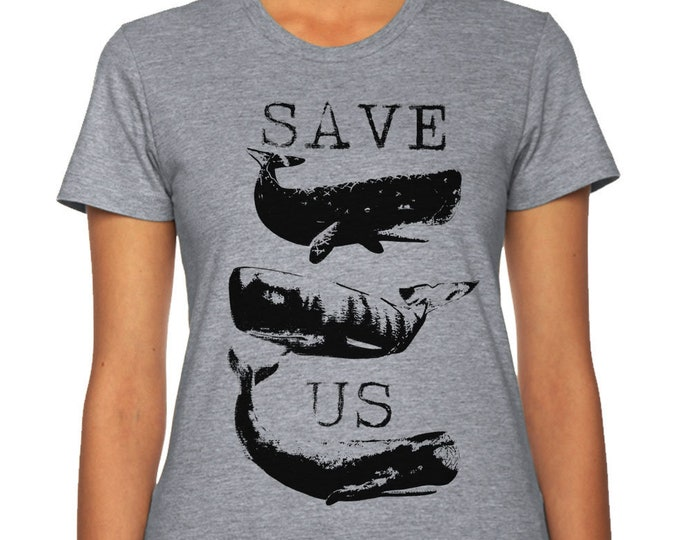 Save The Whales Shirt, Save The Oceans Shirt, Whale Lovers Shirt, Eco System Shirt, Animal Rights Shirt, Anti Poaching Shirt, Protect Nature
