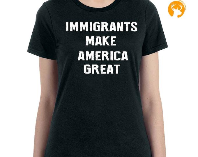 Immigrants Make America Great Tshirt, Funny Shirt, Immigrants Shirt, Human Rights Shirt, Anti-Trump T-Shirt