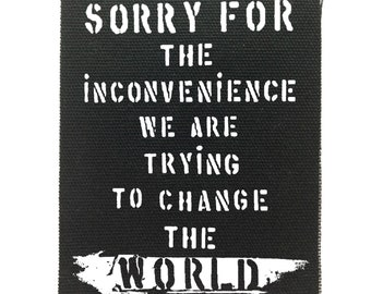 Anti establishment back patch, Back Patch, Sorry For The Inconvenience , Political Patches, Protest Patches, Black Canvas Back Patch
