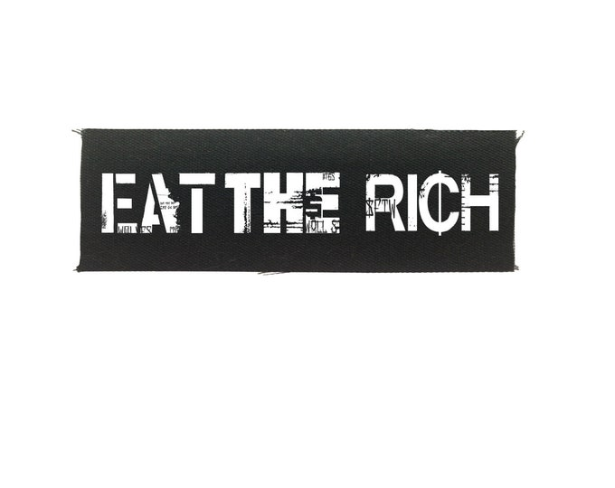 Eat The Rich Patch, Punk Patch, Anarchist Patch, Protest Patch, Resist Patch, Anti Government 2021 Patch, Statement Patch, Cloth Patch, Punk