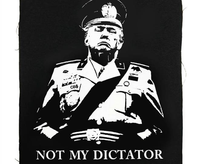 Not My Dictator Back Patch, Not My President Patch, Anti-Trump Patch, Political Punk Patches, Not My POTUS, Impeach 45