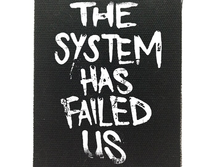 Anti establishment back patch, Back Patch, The System Has Failed Us, Political Patches, Protest Patches, Black Skull Canvas Back Patch