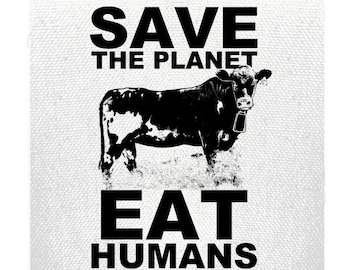 Animal Rights Patch, Save the Planet Eat Humans Patch, Vegan Patch, Funny Vegan Gifts, Vegetarian Patch, Punk Patch, Jacket Patch Back