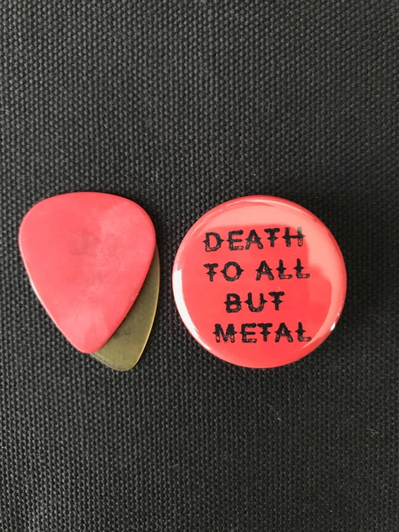 Death Metal To All But Metal Funny Pin, Heavy Metal Buttons, Metal, 80's Buttons,Guitar Player
