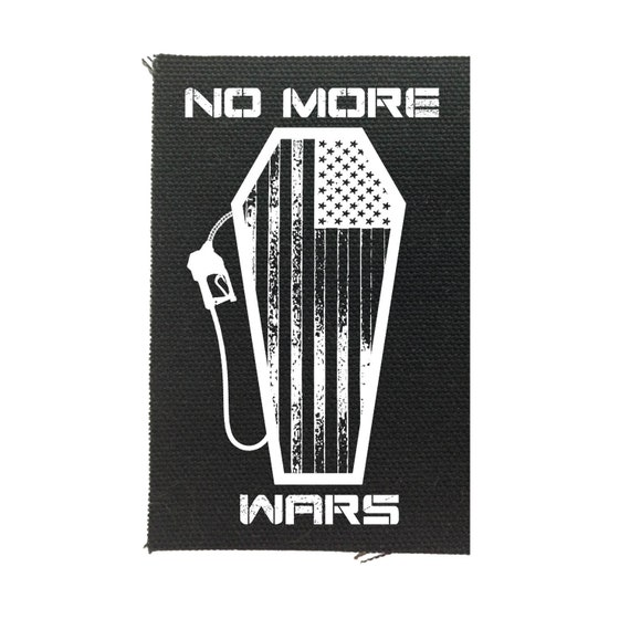 No More Wars Patch | Backpack Patch | Jean Jacket Patch | Protest Patch | Political Statement | Anti-Greed