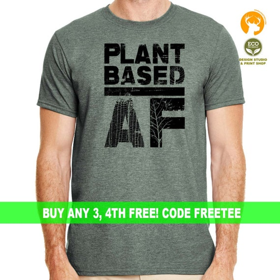 Vegan T-Shirt, Plant Based AF Shirt | Vegan Shirt | Animal Lover Shirt | Vegetarian Shirt | Vegan Gift | Funny Vegan Shirt