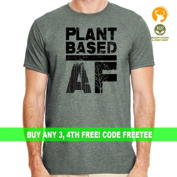 Vegan T-Shirt, Plant Based AF Shirt | Vegan Shirt | Animal Lover Shirt | Vegetarian Shirt | Vegan Gift | Funny Vegan Shirt