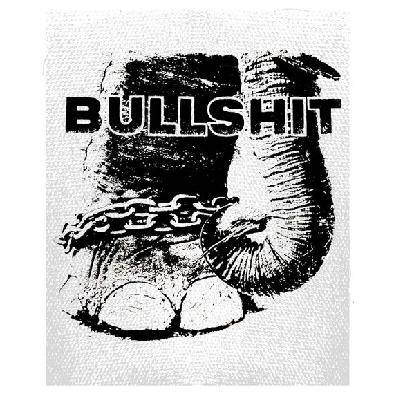 Bullshit Animal Rights Elephant Patch, Animal Rights Patch, Protest Patch, Stop Suffering, Elephant Patch, Ban Circuses