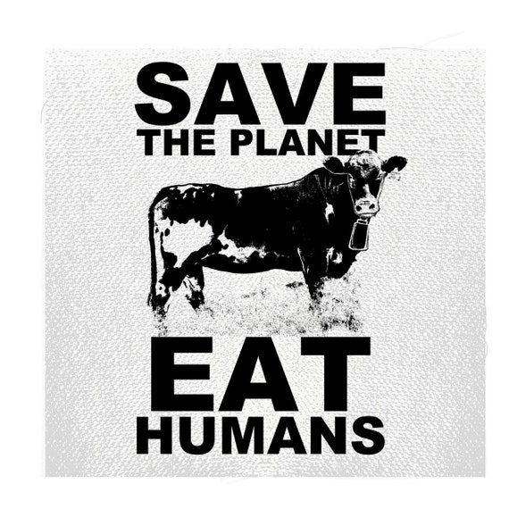 Save the Planet Eat Humans Patch, Vegan Patch, Animal Rights Patch, Funny Vegan Gifts, Patch
