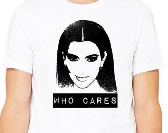 Kim Kardashian T-shirt, Funny Celebrity Tee's, Funny Unisex Tshirts, Who Cares About Kim Kardashian,
