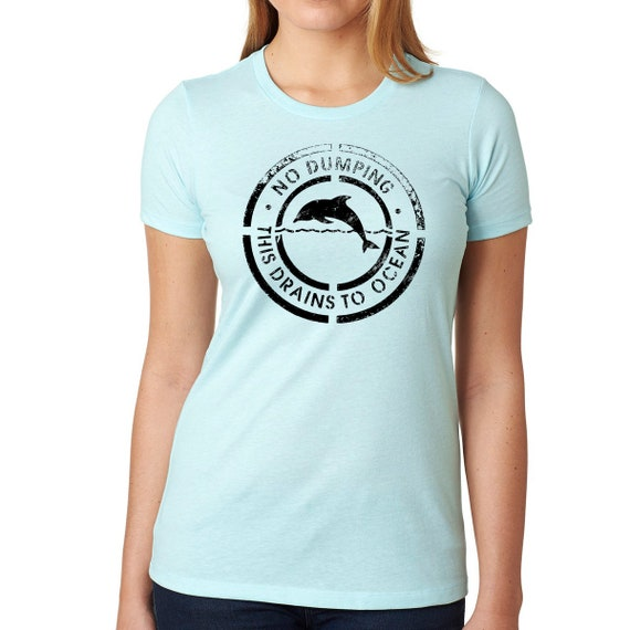 No Dumping/Save the Dolphins Shirt | Save the Oceans T Shirt | Animal Lover | Dolphin Lover Shirt | Dolphin Shirt