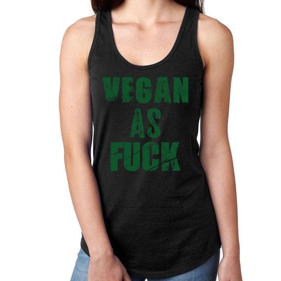 Vegan Funny  Shirt , Vegan AF Tee, Funny Vegan Shirt, Vegan As Fuck Shirt , Ladies, Mens Gift