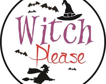 Witch Please SVG, Halloween SVG, Cut Files, Halloween sayings, Witch SVG