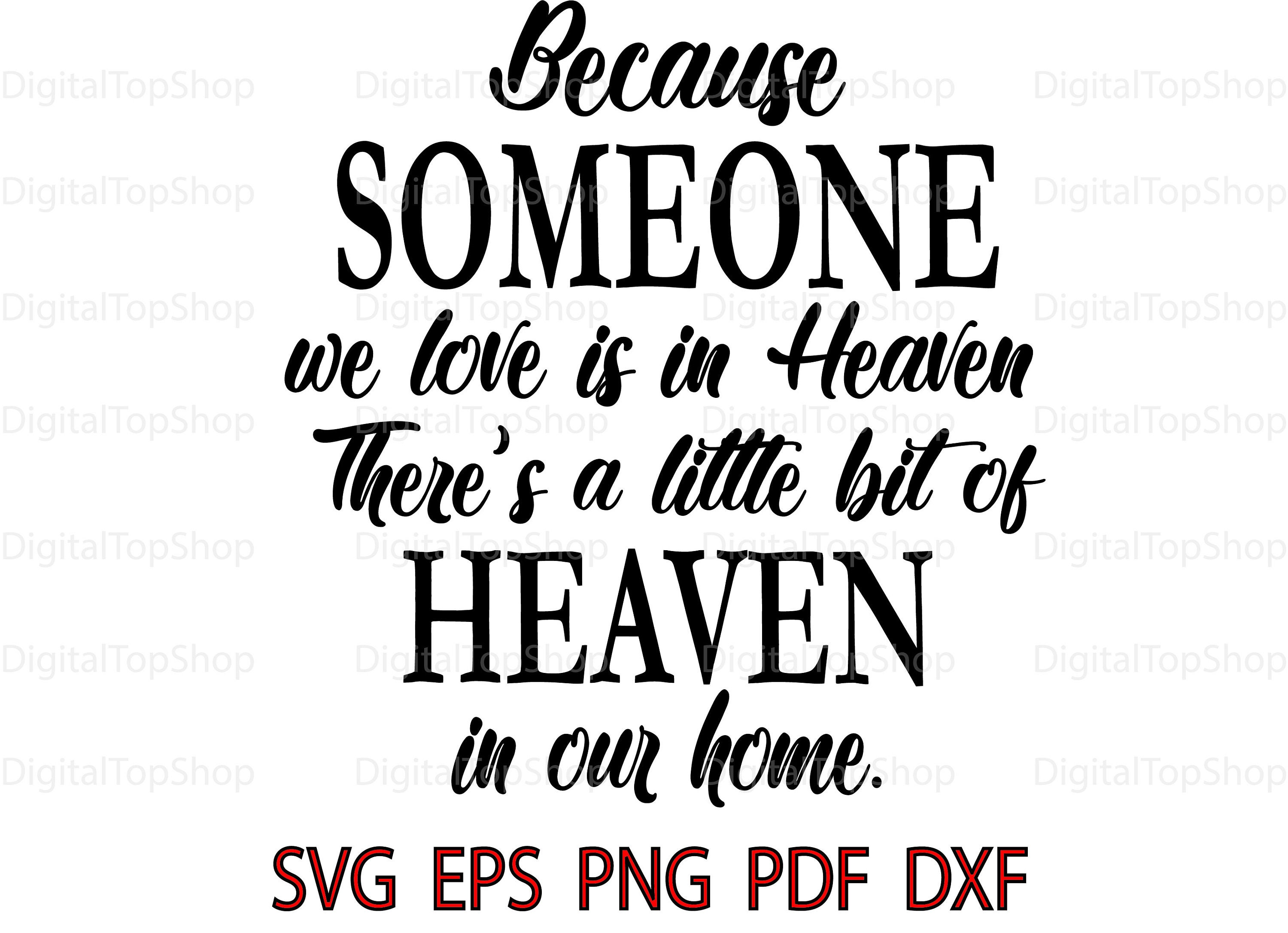 Because Someone We Love Is In Heaven Svg Memorial Svg Heaven Etsy