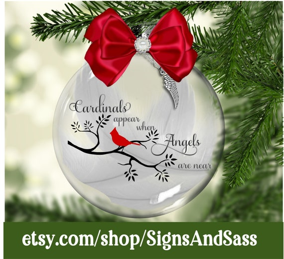 Cardinals appear when Angels are near - Glass Christmas ornament, in loving  memory, loss of loved one, sympathy, - Cardinals Appear When Angels Are Near Glass Christmas Etsy