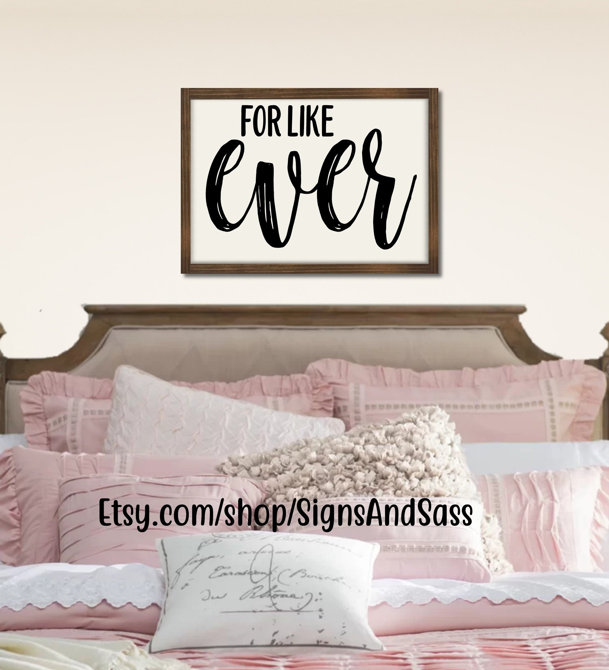 For Like Ever Farmhouse Style Wood Framed Sign Rustic Decor Master Bedroom Above Bed Love Anniversary Wedding Sign