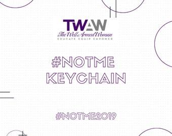 TWAW #NotMe Keychain