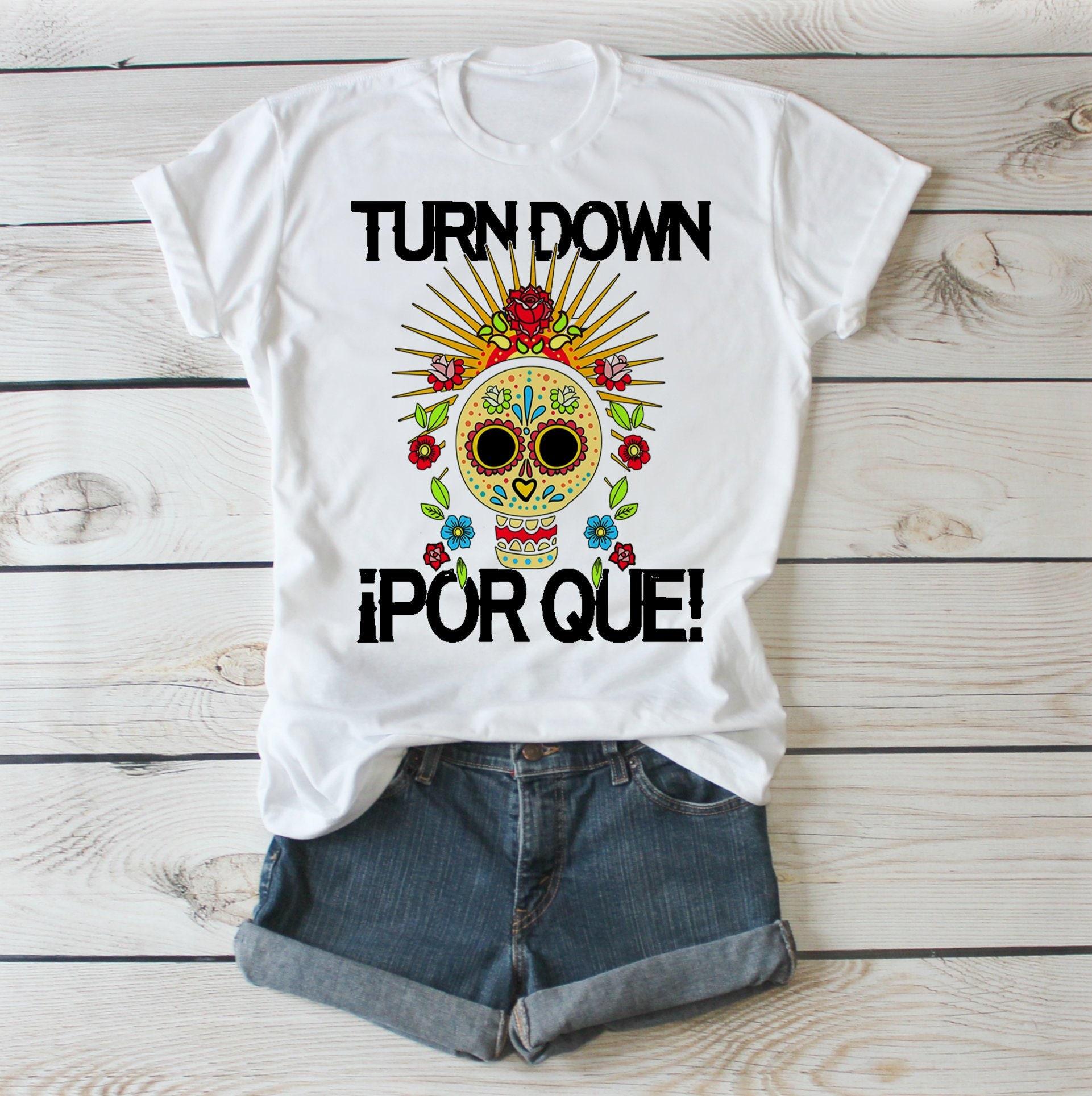 18b3a8df Turn Down Por Que Shirt / Funny Cinco De Mayo Shirt / Cinco De ...