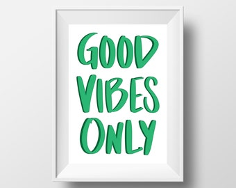 Good Vibes Only Art Print (Green) || Wall Art Decor || Digital Download