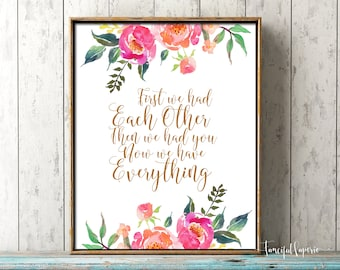 First We Had Each Other - Then We Had You - Now We Have Everything - Baby Nursery wall art - Wall Art - Printable Art - Digital Art