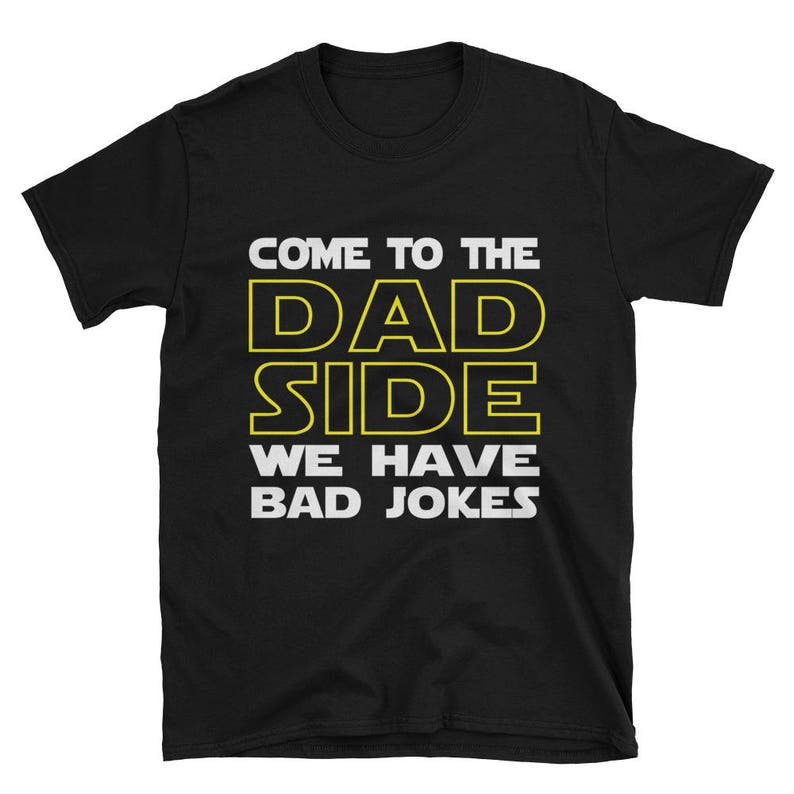 81cf554ce Come To Dad Side We Have Bad Jokes / Nerd Shirts/ Funny Star | Etsy
