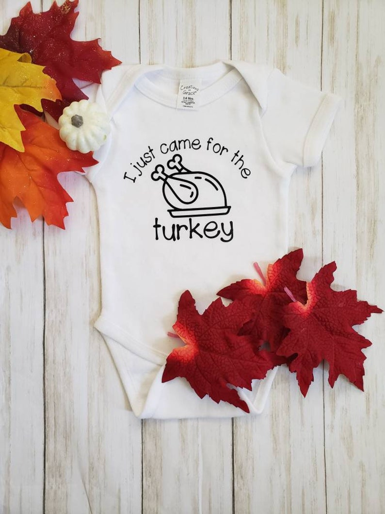 youth tee I just came for the turkey Baby bodysuit or adult tee.