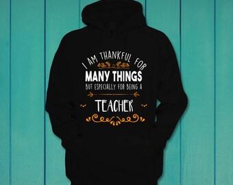 Thankful for many things teacher Thanksgiving gift Hoodie Hooded Sweatshirt