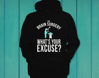 I had brain surgery what's your excuse funny hoodie Hooded Sweatshirt