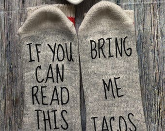 Sale! If you can read this socks, Bring me tacos , wine socks, Birthday, stocking stuffer, Birthday Gift, christmas, mothers Day