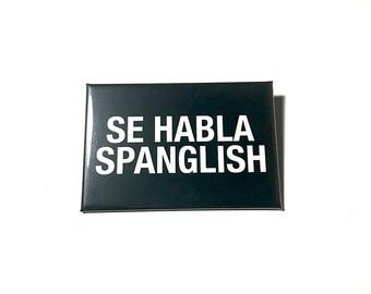 Button 2' in. Se Habla Spanglish