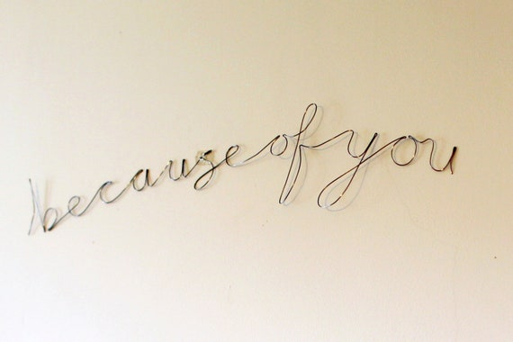 Wire art, wall hanging 'Because of you'. Handmade in handwritten font.