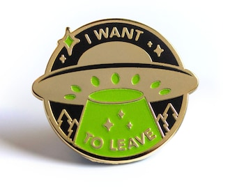 UFO - I Want To Leave - Glow in the Dark Hard Enamel Pin- Cute Lapel Pin Gift Stocking Stuffer