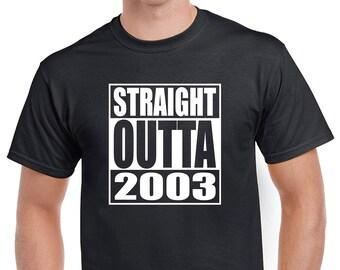 9dbf0fd58 Straight Outta 2003 Birthday Funny Joke Gift Cotton T-Shirt Shirt Funny  Black White S-5XL
