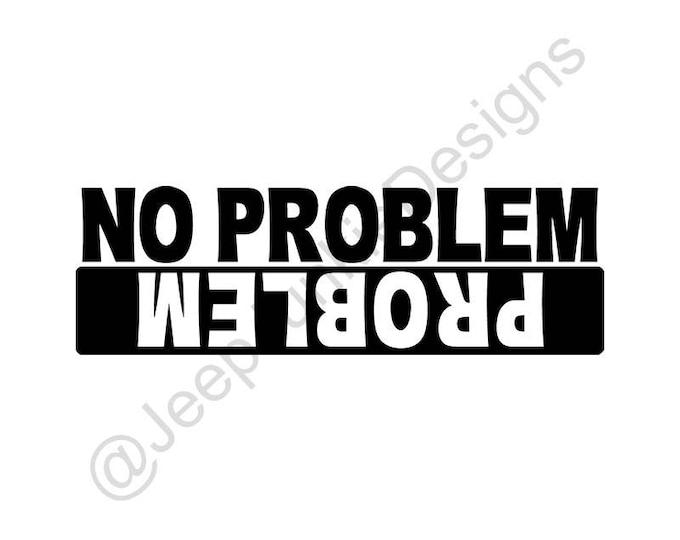 No Problem, Problem - Jeep Custom Vinyl Decals
