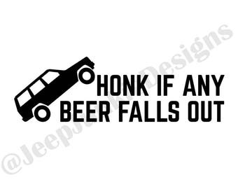 Honk If Any Beer Falls Out - Jeep Cherokee XJ - Custom Vinyl Decals