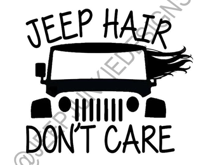 Jeep Hair, Don't Care - Jeep Girl Vinyl Decal - Custom Vinyl Decals