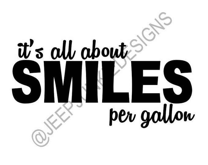 It's All About Smiles Per Gallon