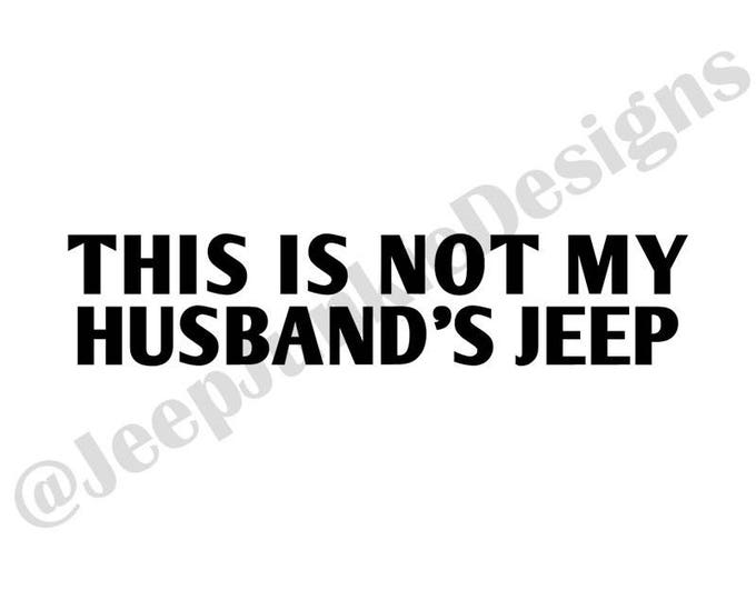 This is Not My Husband's Jeep Vinyl Decal