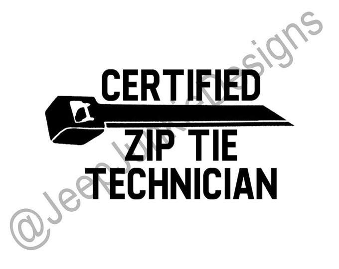 Certified Zip Tie Technician - Vinyl Jeep Decal - Custom Vinyl Decals