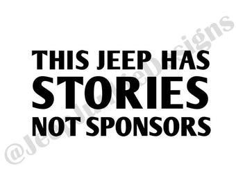 This Jeep Has Stories, Not Sponsors - Custom Vinyl Decals