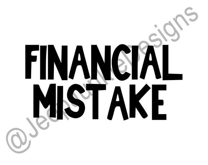 Financial Mistake Vinyl Decal