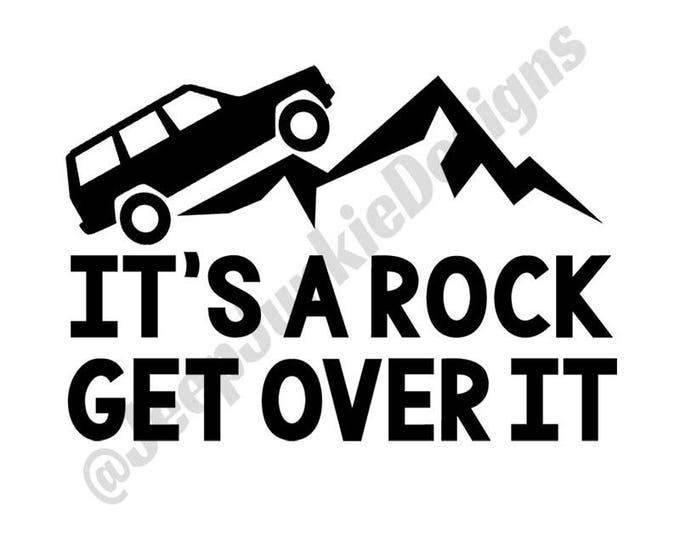 It's a Rock, Get Over It - Jeep Cherokee XJ - Custom Vinyl Decals