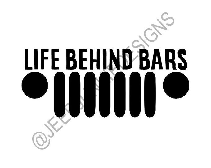 Life Behind Bars Jeep Grill - Custom Vinyl Decals