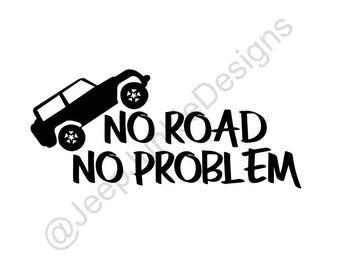 No Road, No Problem Jeep Wrangler - Custom Vinyl Decals