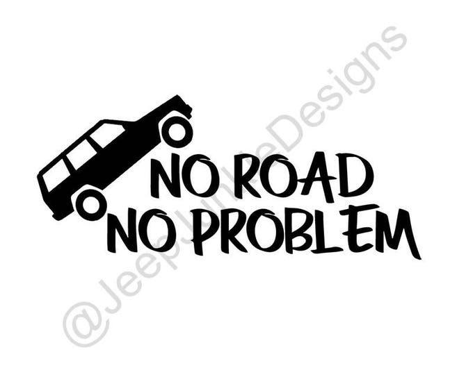 No Road, No Problem Jeep Cherokee XJ - Custom Vinyl Decals