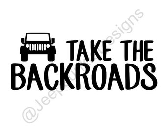Take the Backroads - Jeep Girl Vinyl Decal - Custom Vinyl Decals